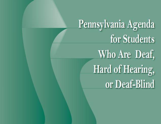 Pennsylvania Agenda for Students Who Are Deaf, Hard of Hearing, or Deaf-Blind