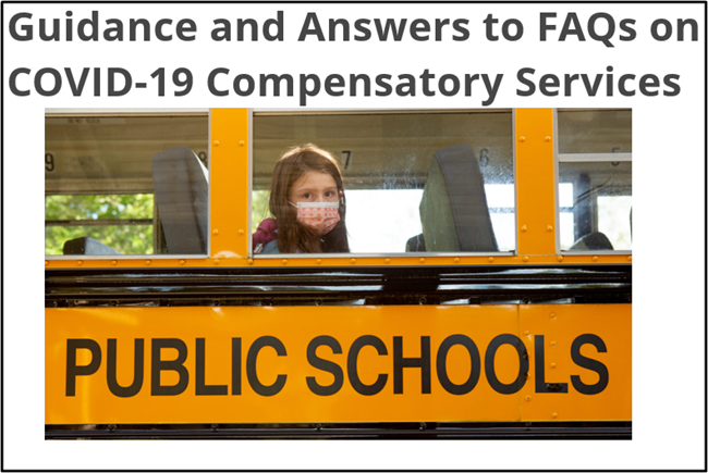 Guidance and Answers to FAQs on COVID-19 Compensatory Services. V