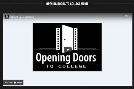 Opening Doors to College video. Click on link to go to page.