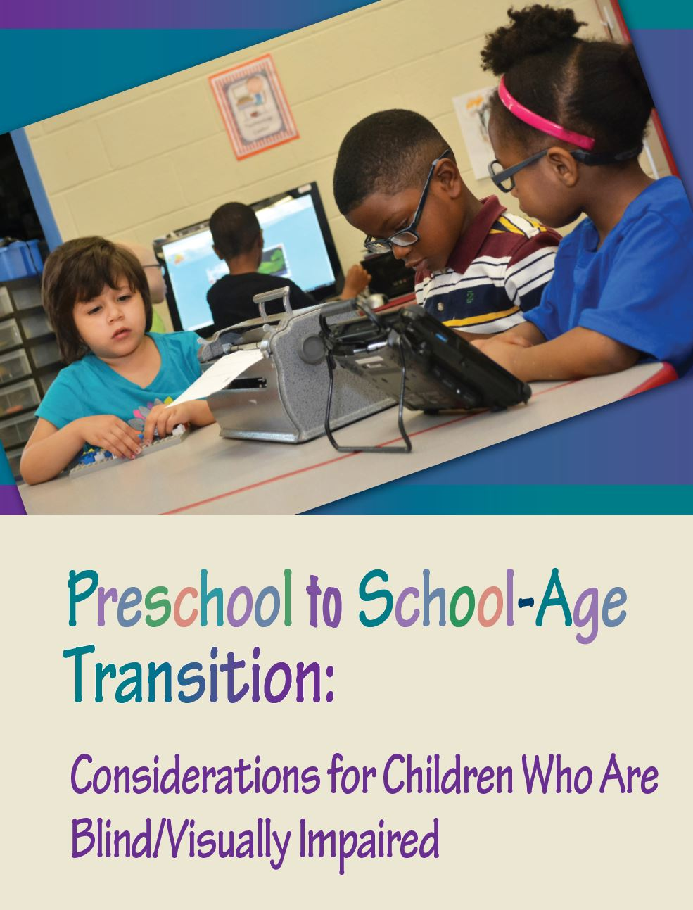 Preschool to School-Age Transition: Considerations for Children Who Are Blind/Visually Impaired