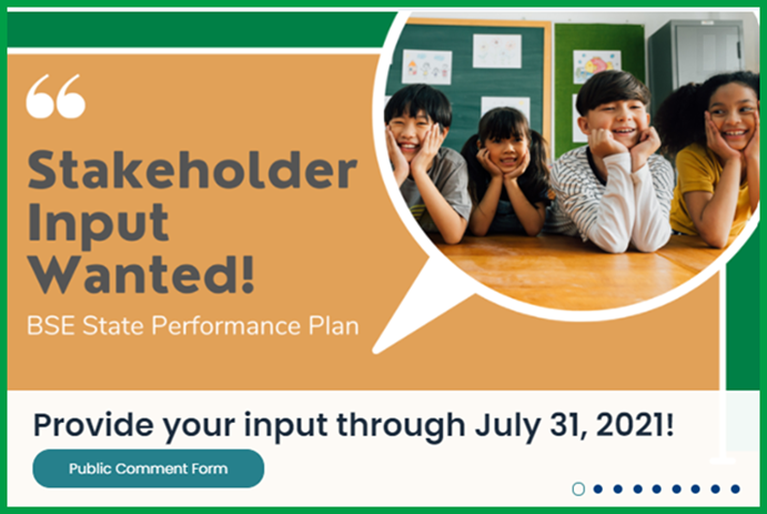 Stakeholder Input wanted! BSE State Performance Plan image
