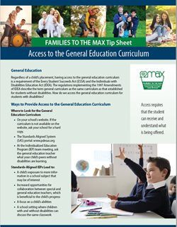 Image of FAMILIES TO THE MAX Tip Sheet-Access to the General Education Curriculum. Click on image to go to Publications page.