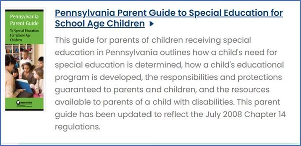 Pennsylvania-Guide-to-Special-Education-for-School-Age-Children image. Clicking on it will take you to the PaTTAN Publication page for Parent Guilde