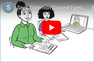 Seek Common Ground Family Guides image of youtube video. Clik on image to go to https://www.youtube.com/watch?v=xRNMsUw0yvs&feature=youtu.be