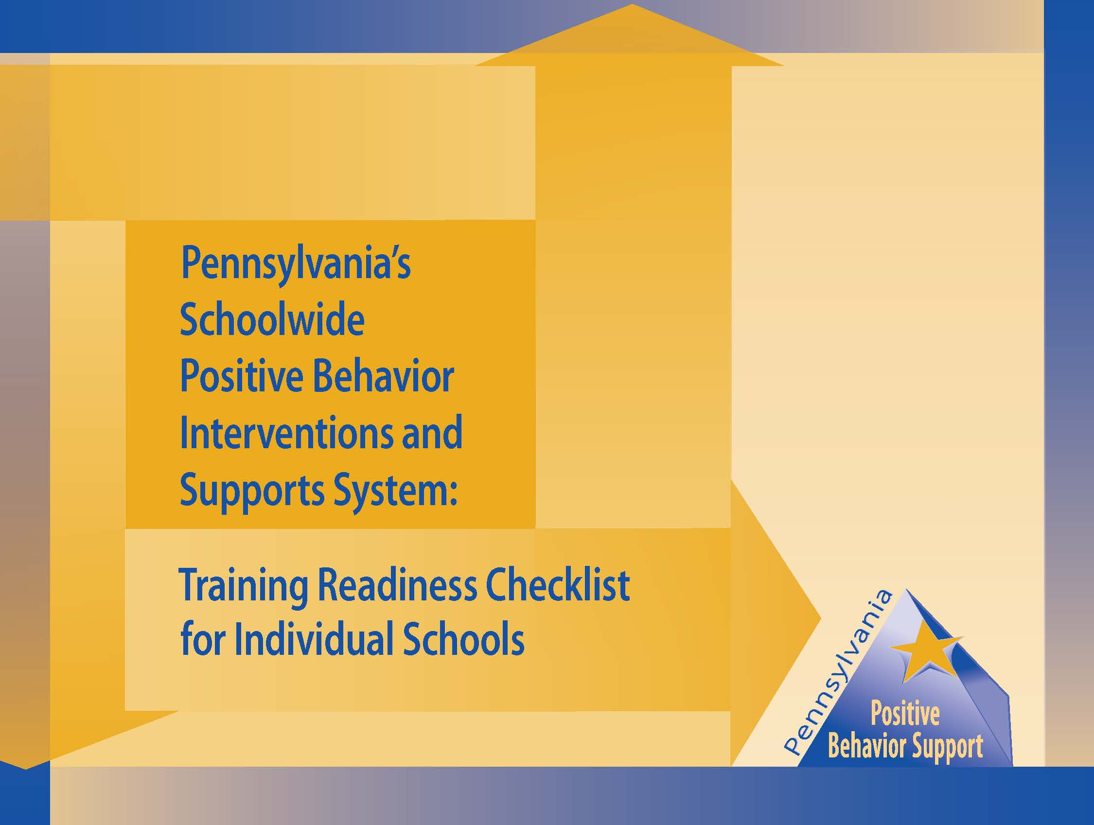 Pennsylvania's Schoolwide Positive Behavior Interventions and Supports System: Training Readiness Checklist for Individual Schools