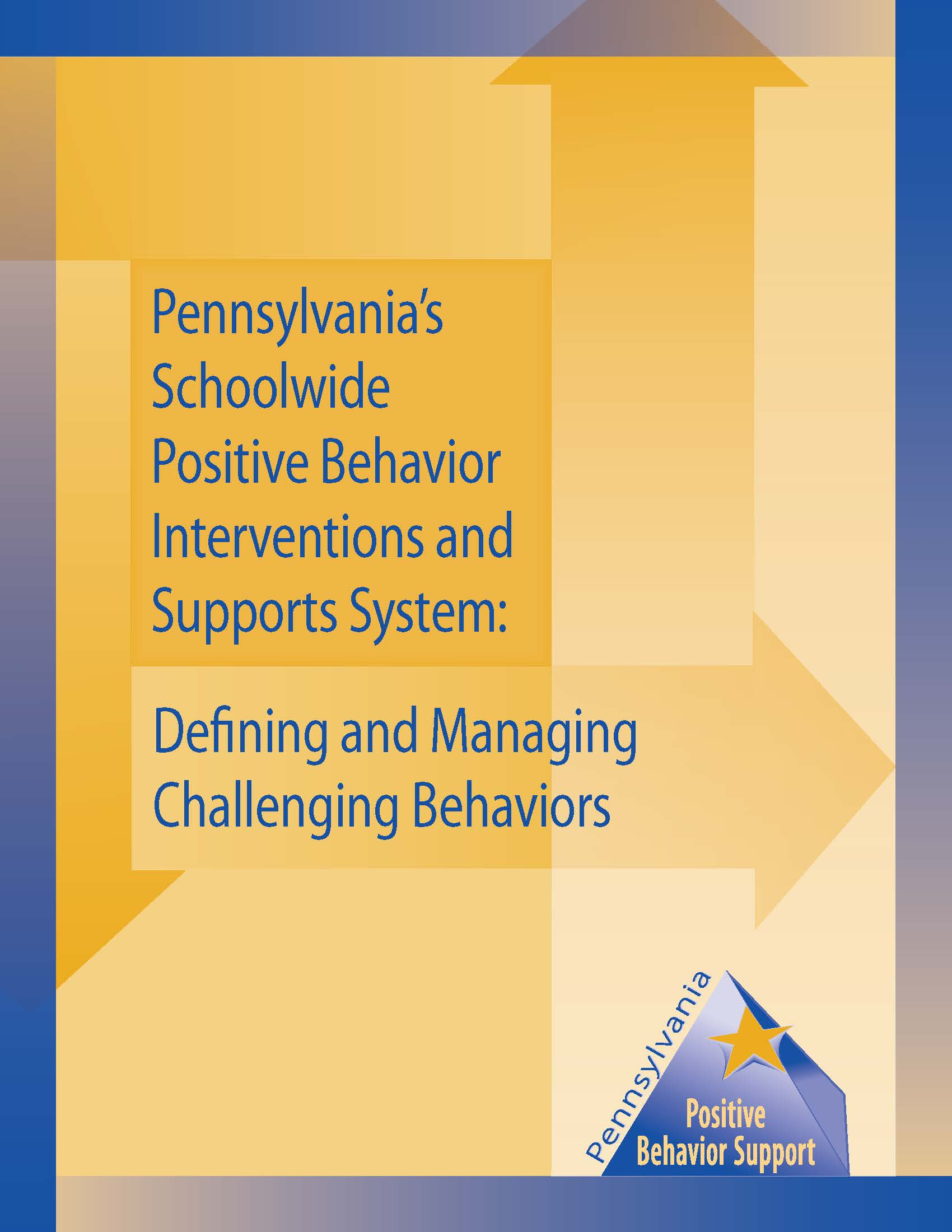 Pennsylvania's Schoolwide Positive Behavior Interventions and Supports System: Defining and Managing Challenging Behaviors