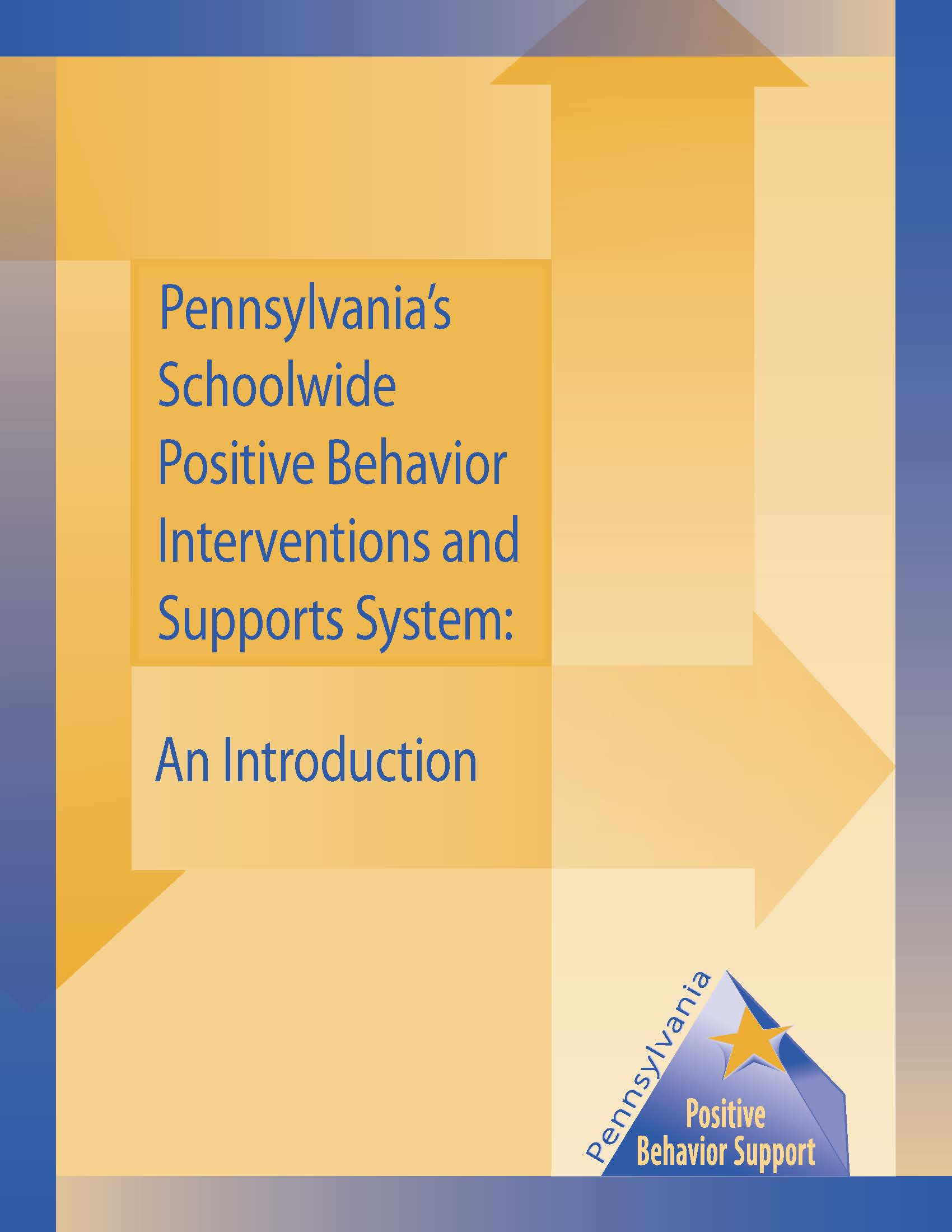 Pennsylvania's Schoolwide Positive Behavior Interventions and Supports System: An Introduction